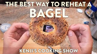 Why I Never Toast my Bagel (But Really Do) | Kenji's Cooking Show