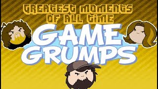 Greatest Moments of all time - Game Grumps