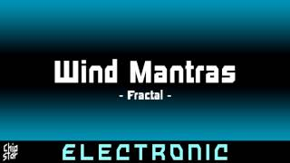 Fractal - Wind Mantras | 1 HOUR | ◄Electronic►