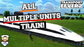 Transport Fever 2  All MULTIPLE UNITS Trains!