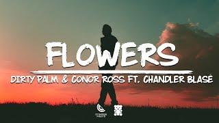 Dirty Palm & Conor Ross - Flowers (Lyrics) ft. Chandler Blase