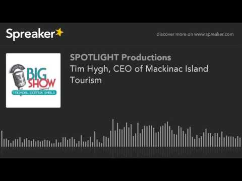 Tim Hygh, CEO of Mackinac Island Tourism
