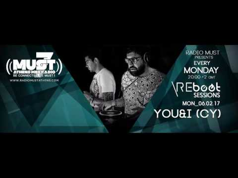REBOOT SESSIONS: DJ Set By You&I (Cy) (Radio Must Athens) for REBOOT Athens [06.02.17]