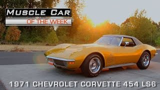 Muscle Car Of The Week Episode #124: 1971 Chevrolet Corvette 454 LS6
