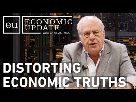 Economic Update: Distorting Economic Truths