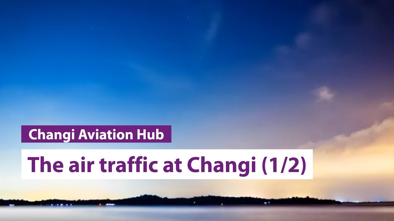 The Air Traffic At Changi By Milton Tan Part 2 2 Youtube