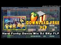 Download Hard Funky Dance Mix DJ BKy Download Free FLP File MP3 song and Music Video