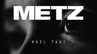 Смотреть клип Metz - Hail Taxi