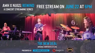 AMH x NUGS: Rewind - The New Deal 2/21/20 Live From Ardmore Music Hall