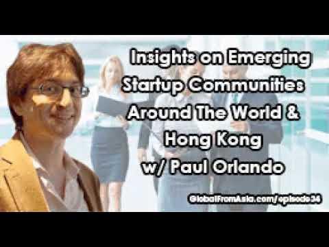 Emerging Startup Communities in Hong Kong & Around The World w/ Paul Orlando