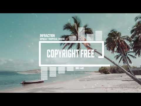 Upbeat Tropical House by Infraction [No Copyright Music]