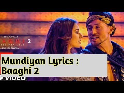 Baaghi 2: Mundiyan Full Song Lyrics by Navraj Hans & Palak Muchhal Mp3