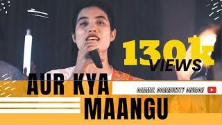 Aur Kya Maangu Tujhse Aye Khuda