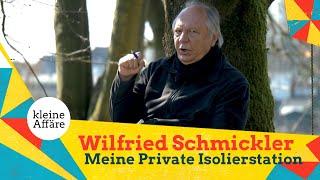 Wilfried Schmickler – Meine private Isolierstation