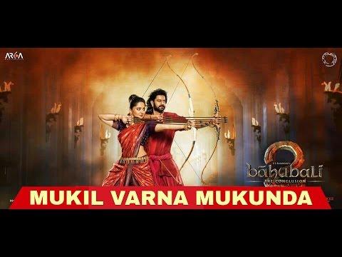 Mukil varna mukunda bahubali 2 songs Malayalam
