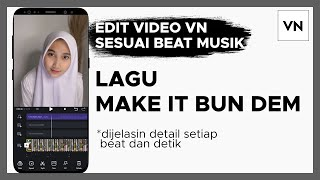 Download Tutorial VN | Tutorial Edit Video VN - Lagu Make It Bun Dem | Transisi VN (Sesuai Beat Musik)