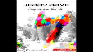Jerry Dave - Everytime you need me - EXTENDED (2009) ft. Monita