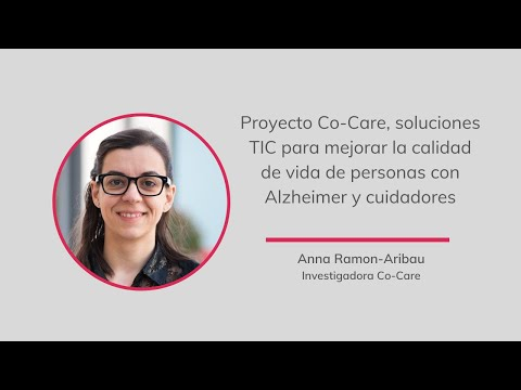 Co-Care soluciones TIC para mejorar la calidad de vida de personas con Alzheimer y cuidadores