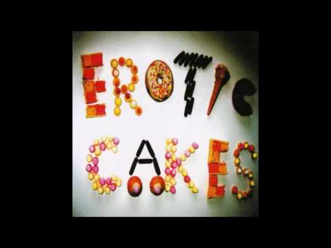 Erotic Cakes - Wonderful Slippery Thing [HQ]