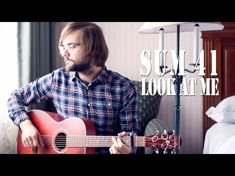 Look at Me (Sum 41 cover)