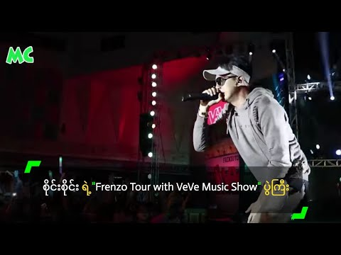 Sai Sai's Frenzo Tour with VeVe Music Show In Yangon