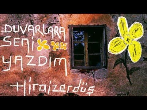 HiraiZerdüş - Duvarlara Seni Yazdım ..