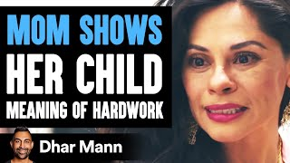 Mom Teaches Daughter Meaning of Hard Work | Dhar Mann