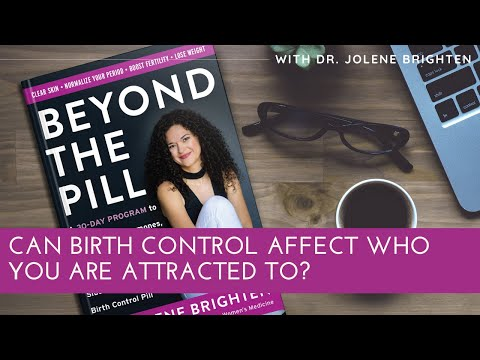 can-birth-control-affect-who-you-are-attracted-to?---dr.-jolene-brighten