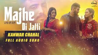 Majhe Di Jatti ( Full Audio Song ) | Kanwar Chahal | Punjabi Song Collection | Speed Records
