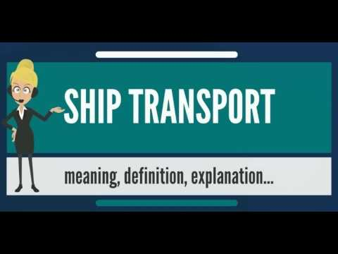What is SHIP TRANSPORT? What does SHIP TRANSPORT mean? SHIP TRANSPORT meaning & explanation