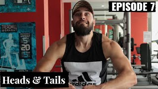 Heads & Tails - Ep 7 Staying Fit