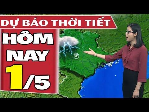 Dự báo thời tiết hôm nay mới nhất ngày 1/5 | Dự báo thời tiết 3 ngày tới
