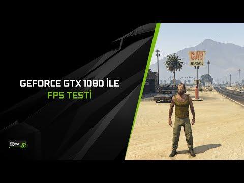 GeForce GTX 1080 ile GTA V / Full Grafik Ayarlarında Süper Eğlenceli FPS Testi