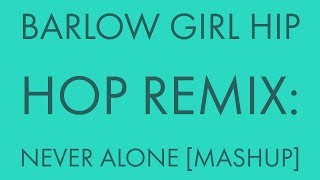 BarlowGirl Remix Hip Hop | Never Alone Instrumental with Hook | FL Studio