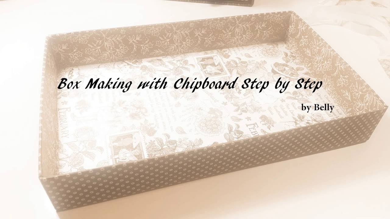 Box Making With Chipboard Step By Step Youtube