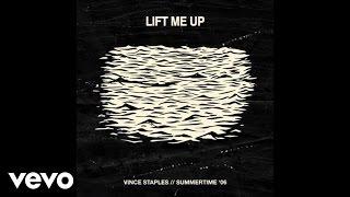 Vince Staples - Lift Me Up (Audio)