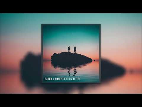 R3HAB & Khrebto - You Could Be [Cover Art]