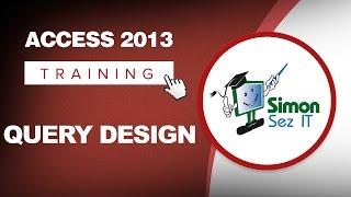 Microsoft Access 2013 Tutorial - Query Design