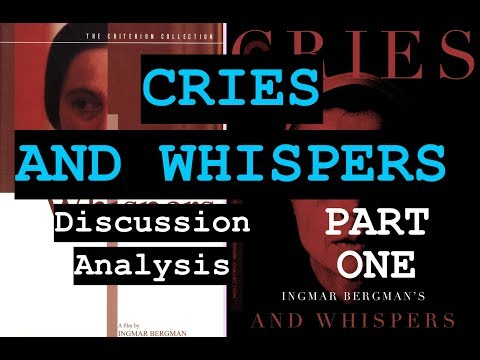 Discussing Cries and Whispers: Part One (Ingmar Bergman Analysis)