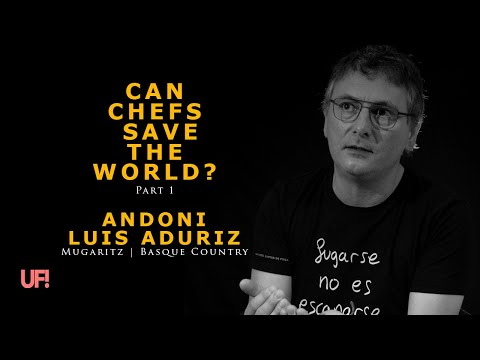 CAN CHEFS SAVE THE WORLD? | Chef Andoni Luis Aduriz