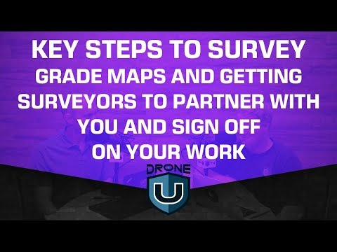 Key Steps to Survey Grade Maps and Getting Surveyors to Partner with You and Sign off on Your Work