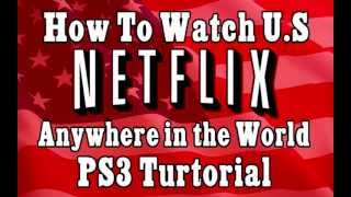 *PS3* How To GET AMERICAN Netflix In CANADA, UK ON YOUR XBOX 360, PS3, WII FREE