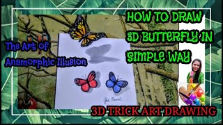 HOW TO DRAW 3D BUTTËRFLY #3D ILLUSION TRICK ART