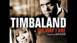 The Way I Are - Timbaland ft. Keri Hilson & D.O.E.
