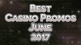 The Most Rewarding Casino Promotions To Play This June 2017