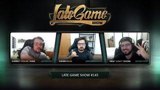 Late Game Show #145 com Lunacy