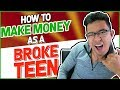 How to EASILY Make Money As A BROKE Teen