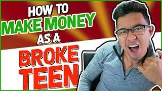 How to EASILY Make Money As A BROKE Teen