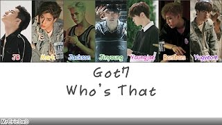 Got7 (갓세븐): who's that lyrics