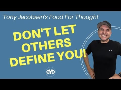 Don't Let Others Define You! Break Out of the Box - Tony Jacobsen's Food For Thought